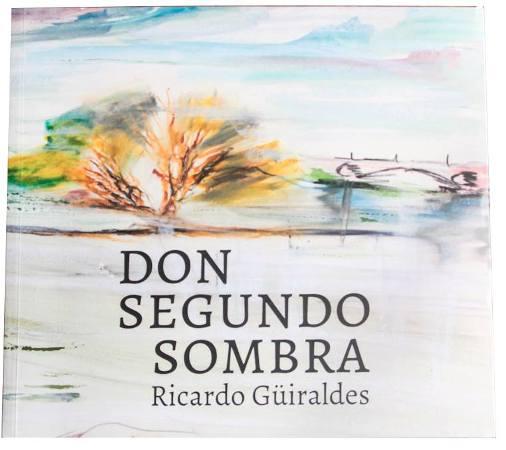 """""""Don Segundo Sombra"""" por Ricardo Güiraldes"""